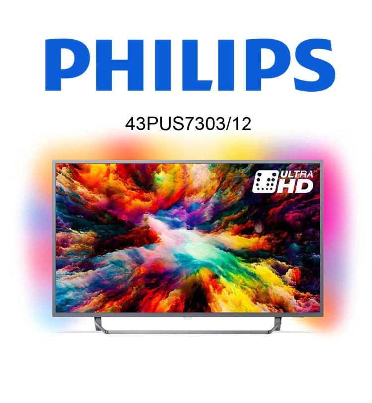 Philips 43PUS7303/12 Ultra HD TV
