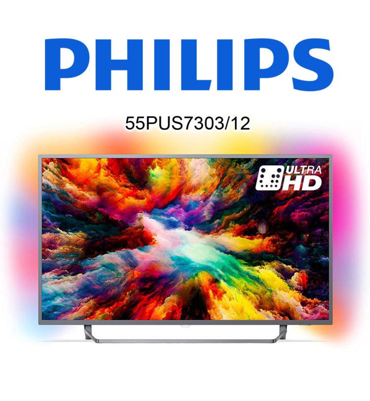 Philips 55PUS7303/12 Ultra HD 4K TV mit HDR10 und Ambilight